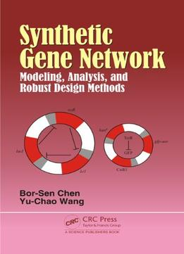 Synthetic Gene Network: Modeling, Analysis And Robust Design Methods