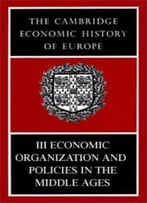 The Cambridge Economic History Of Europe From The Decline Of The Roman Empire By M. M. Postan
