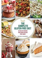 The Complete Gluten Free Diet