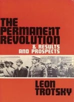 The Permanent Revolution: With Results And Prospects