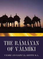 The Ramayan Of Valmiki: Translation Into Verse