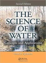 The Science Of Water: Concepts And Applications, Second Edition