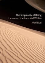 The Singularity Of Being: Lacan And The Immortal Within