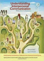 Understanding Interpersonal Communication – Making Choices In Changing Times, Enhanced Edition