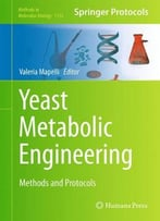 Yeast Metabolic Engineering: Methods And Protocols By Valeria Mapelli