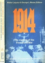 1914: The Coming Of The First World War (Journal Of Contemporary History №3)
