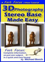 3d Photography Stereo Base Made Easy: How To Calculate The Perfect Stereo Base For Every 3d