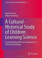 A Cultural-Historical Study Of Children Learning Science