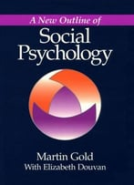 A New Outline Of Social Psychology By Martin Gold