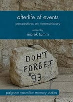 Afterlife Of Events: Perspectives On Mnemohistory