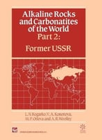 Alkaline Rocks And Carbonatites Of The World: Part Two: Former Ussr
