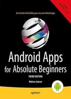 Android Apps For Absolute Beginners (3rd Edition)