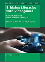 Bridging Literacies With Videogames By Hannah R. Gerber
