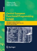 Central European Functional Programming School (Lecture Notes In Computer Science)