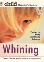 Child Magazine'S Guide To Whining