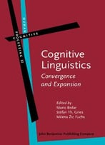 Cognitive Linguistics: Convergence And Expansion (Human Cognitive Processing) By Mario Brdar