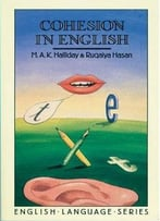 Cohesion In English (English Language Series) By M.A.K. Halliday