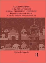 Contemporary English-Language Indian Children'S Literature By Michelle Superle