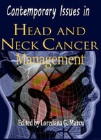 Contemporary Issues In Head And Neck Cancer Management Ed. By Loredana G. Marcu
