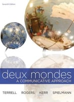 Deux Mondes: A Communicative Approach, 7th Edition