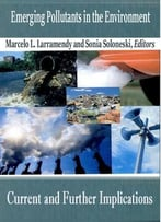 Emerging Pollutants In The Environment: Current And Further Implications Ed. By Marcelo L. Larramendy And Sonia Soloneski