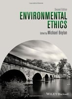 Environmental Ethics, 2 Edition