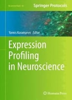 Expression Profiling In Neuroscience (Neuromethods)