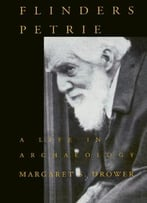 Flinders Petrie: A Life In Archaeology (Wisconsin Studies In Classics)