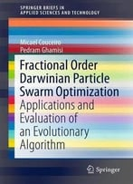 Fractional Order Darwinian Particle Swarm Optimization: Applications And Evaluation Of An Evolutionary Algorithm