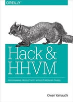 Hack And Hhvm: Programming Productivity Without Breaking Things