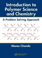 Introduction To Polymer Science And Chemistry: A Problem Solving Approach