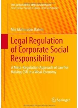 Legal Regulation Of Corporate Social Responsibility: A Meta-Regulation Approach Of Law For Raising Csr In A Weak…