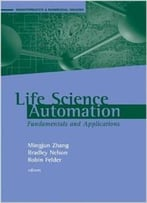 Life Science Automation Fundamentals And Applications By Mingjun Zhang