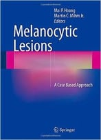 Melanocytic Lesions: A Case Based Approach