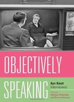 Objectively Speaking: Ayn Rand Interviewed By Marlene Podritske