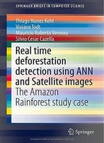 Real Time Deforestation Detection Using Ann And Satellite Images: The Amazon Rainforest Study Case