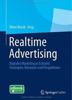 Realtime Advertising: Digitales Marketing In Echtzeit: Strategien, Konzepte Und Perspektiven