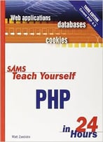 Sams Teach Yourself Php In 24 Hours By Matt Zandstra