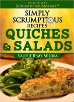 Simply Scrumptious Recipes, Quiches And Salads
