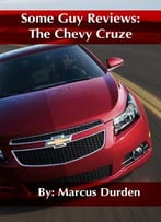 Some Guy Reviews: The Chevy Cruze