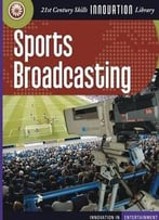 Sports Broadcasting (Innovation In Entertainment) By Michael Teitelbaum