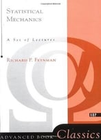 Statistical Mechanics (Frontiers In Physics) By Richard P. Feynman