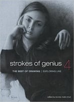 Strokes Of Genius 4 – The Best Of Drawing: Exploring Line