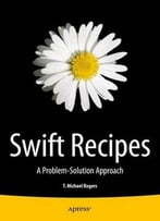 Swift Recipes: Problem-Solution Approach