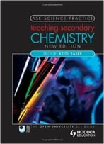 Teaching Secondary Chemistry (Ase Science Practice)
