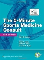 The 5-Minute Sports Medicine Consult (5-Minute Consult Series) By Mark D. Bracker