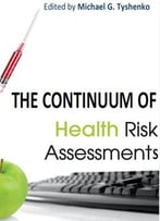 The Continuum Of Health Risk Assessments Ed. By Michael G. Tyshenko