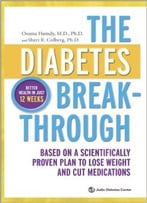 The Diabetes Breakthrough: Based On A Scientifically Proven Plan To Lose Weight And Cut Medications