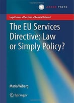 The Eu Services Directive: Law Or Simply Policy? By Maria Wiberg