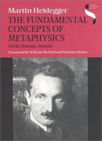 The Fundamental Concepts Of Metaphysics: World, Finitude, Solitude